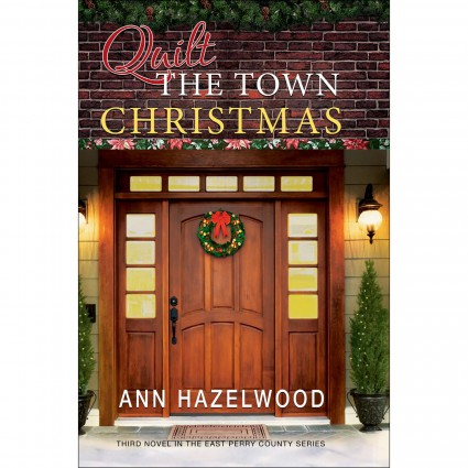 Quilt The Town Christmas Book - East Perry Series Book 3