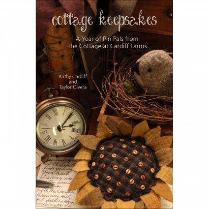 Cottage Keepsakes A Year Of Pin Pals By Kathy Cardiff And Taylor Olvera