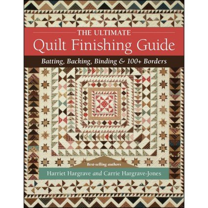 The Ultimate Quilt Finishing Guide - Harriet Hargrave - C&T Publishing - CTP11446