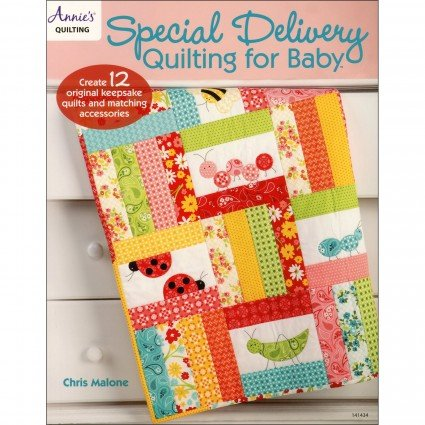 Special Delivery: Quilting for Baby