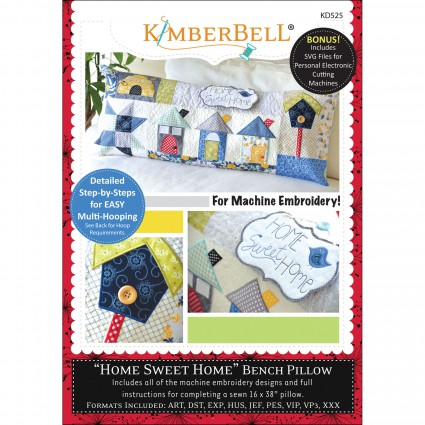 Home Sweet Home Bench Pillow (Embroidery CD) by Kimberbell