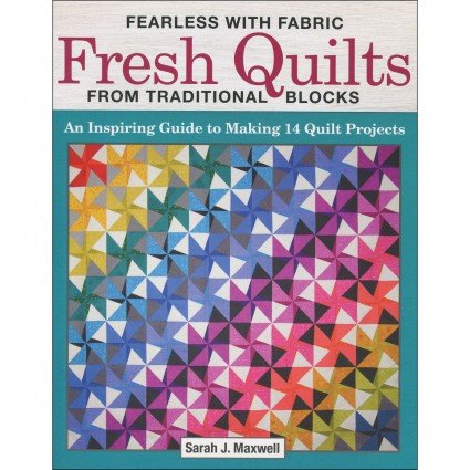 Fresh Modern Quilts from Traditional Blocks