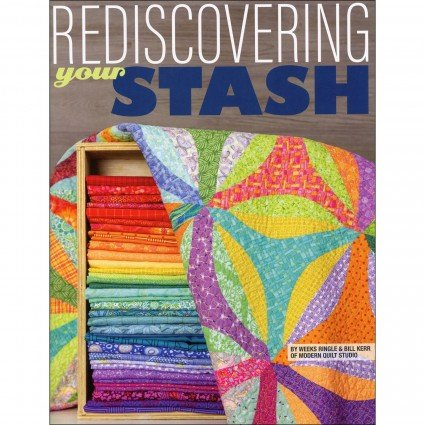 Rediscovering Your Stash Quilting  Book