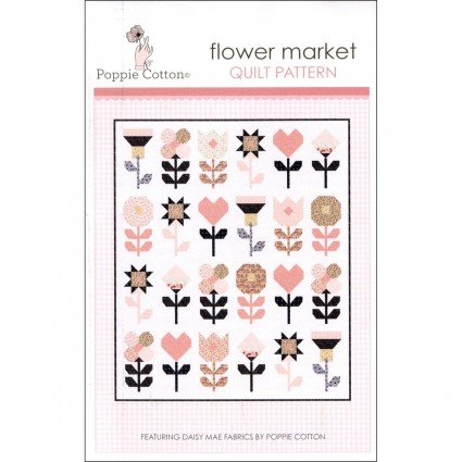 Flower Market quilt pattern by Poppie Cotton, Fat Quarter Friendly, 62 x 74