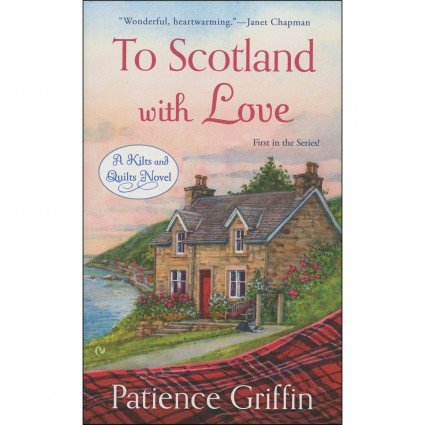 To Scotland With Love - Kilts & Quilts Book 1
