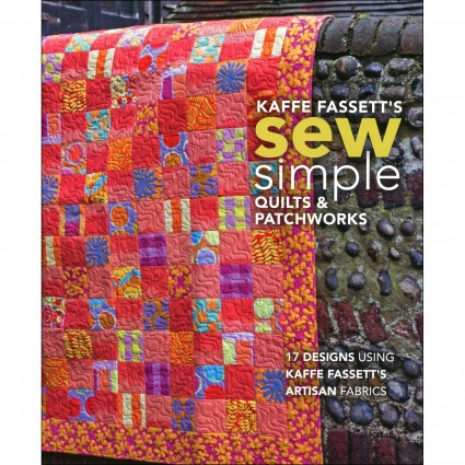 Kaffe Fassett's Sew Simple Quilts and Patchworks
