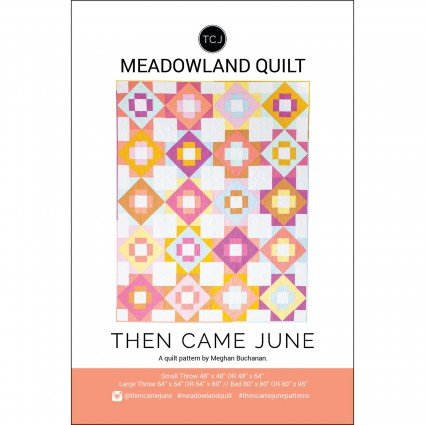 Meadowland Quilt Pattern by Then Came June designed by Meghan Buchanan