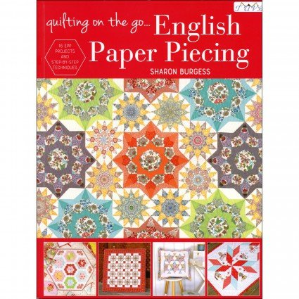 QUILTING ON THE GO: ENGLISH PAPER PIECING - TUVA PUBLISHING