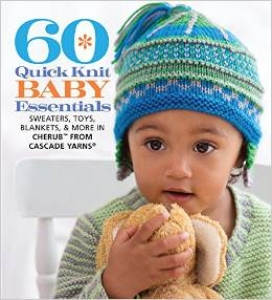 60 Quick Baby Essentials: Sweaters, Toys, Blankets, & More Book