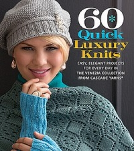 60 Quick Luxury Knits: Easy, Elegant Projects for Every Day in the Venezia Collection from Cascade Yarns Book
