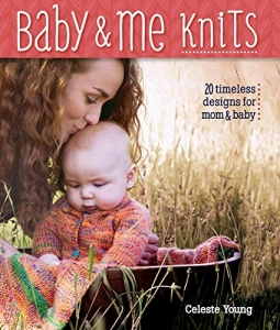 Baby & Me Knits:  20 timeless knitted designs for baby & mom Book