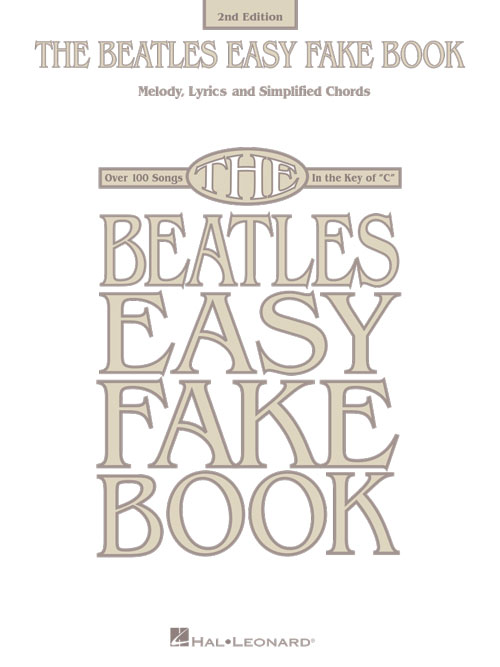 BEATLES EASY FAKE BOOK 2ND EDITION (00171200 ) (Fakebooks )