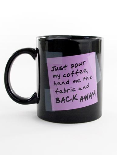Quilt Happy - Back Away! Mug - 11 oz