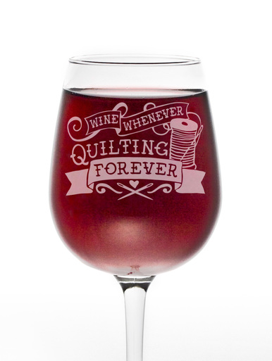 Quilt Happy Quilting Forever Wine Glass