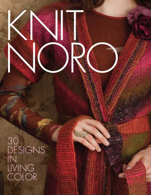 Knit Noro - 30 Designs In Living Color - a publication from Noro