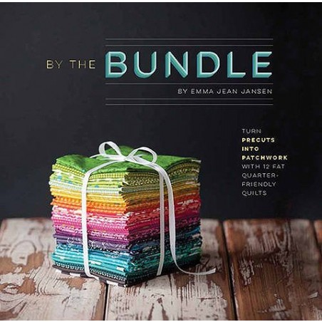 By the Bundle: Turn precuts into patchwork with 12 fat quarter-friendly quilts book