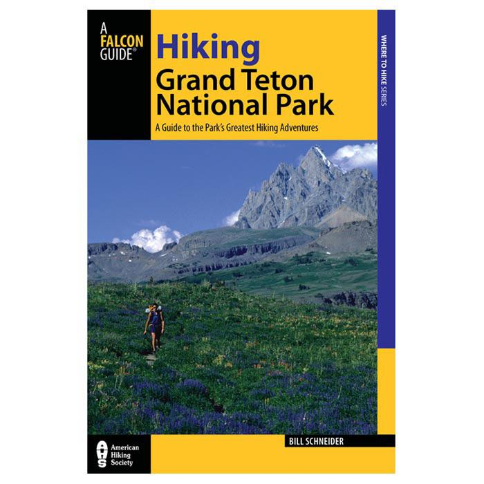 A Falcon Guide Hiking Grand Teton National Park Guidebook