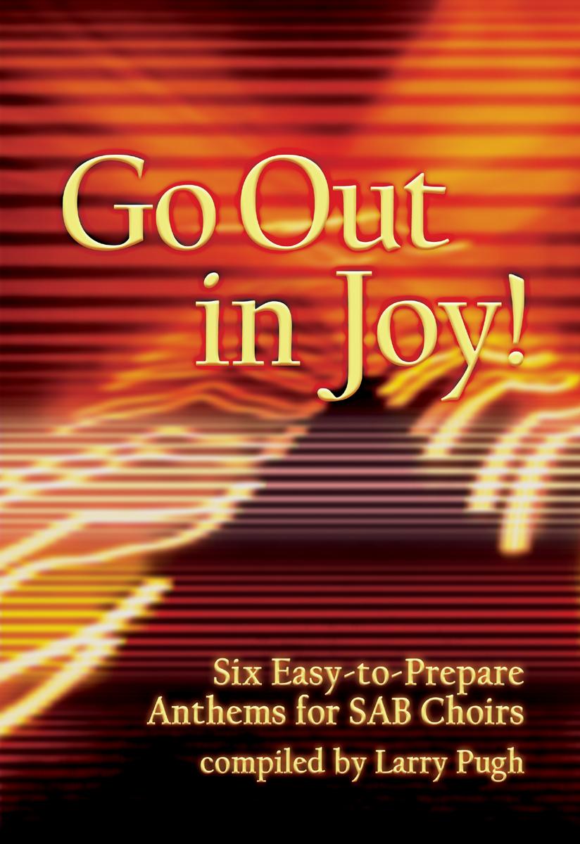 GO OUT IN JOY PUGH (451097L ) (SAB Sacred Books )