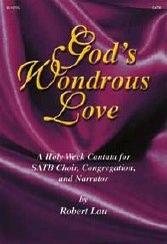 GODS WONDROUS LOVE SATB LAU EAST