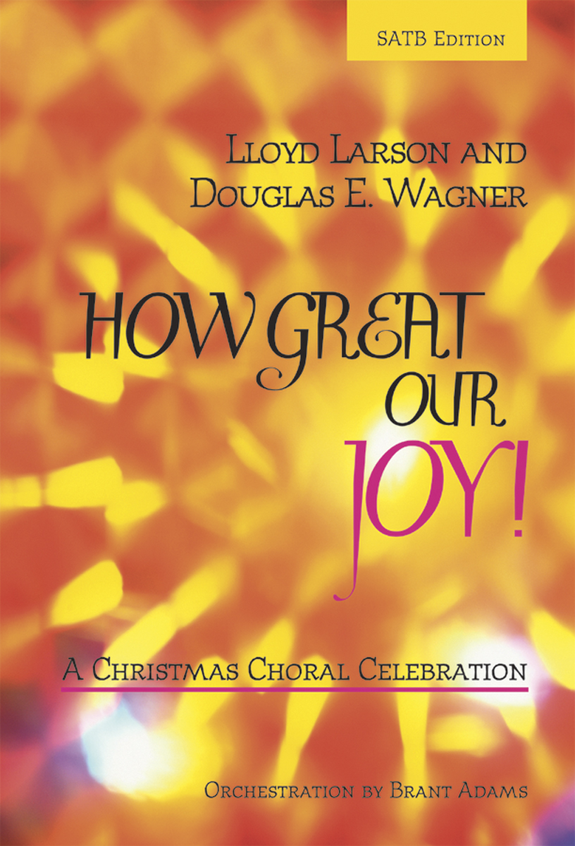 HOW GREAT OUR JOY SATB LARSON WAGNER