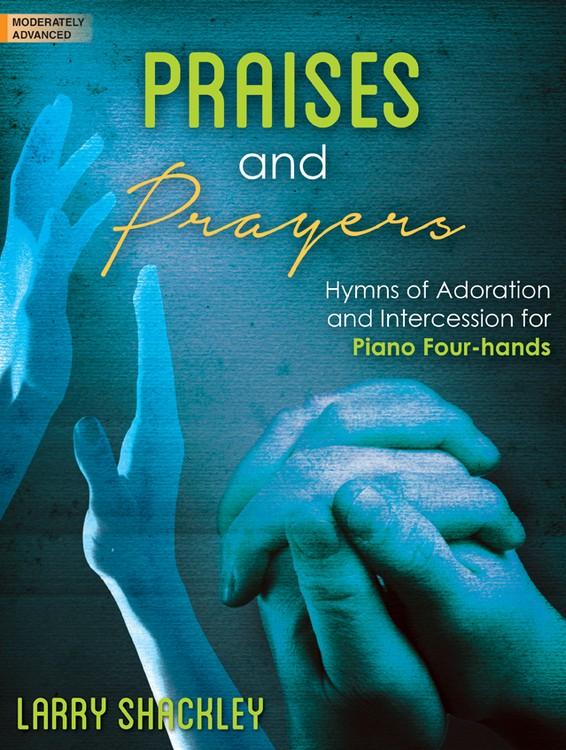 PRAISES & PRAYERS SHACKLEY (701956L ) (Sacred Piano Duet Folios )