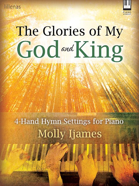 GLORIES OF MY GOD & KING IJAMES (9780787743949 ) (Sacred Piano Duet Folios )