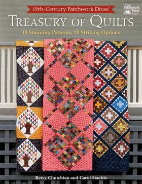19th-Century Patchwork Divas' Treasury of Quilts - 10 Stunning Patterns, 30 Stri...