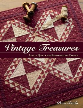 Vintage Treasures - Little Quilts for Reproduction Fabrics