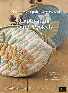 Yoko Saito & Quilt Party Present Captivating Quilt Projects (Available May 1st)