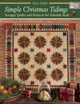 Simple Christmas Tidings - Scrappy Quilts and Projects for Yuletide Style