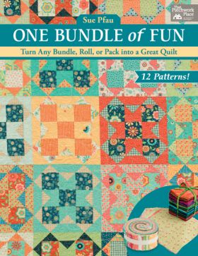 One Bundle of Fun - Turn Any Bundle Roll or Pack into a Great Quilt