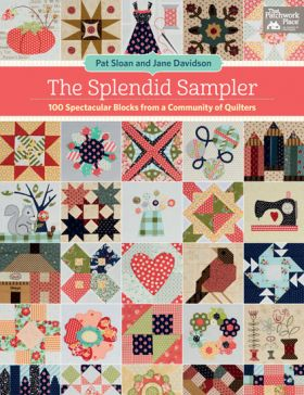 The Splendid Sampler - 100 Spectacular Blocks from a Community of Quilters