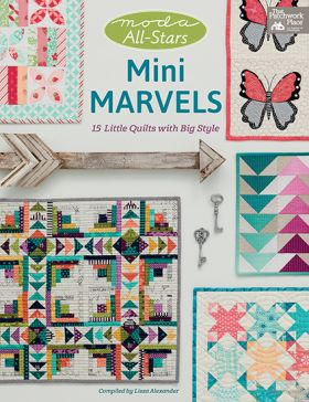 Moda All-Stars - Mini Marvels Book - 15 Little Quilts with Big Style