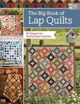The Big Book of Lap Quilts - 51 Patterns for Family Room Favorites