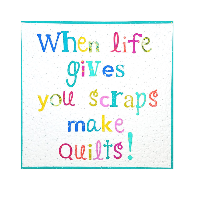 **When Life Gives You Scraps Quilt