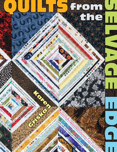 Quilts From The Selvage Edge Softcover