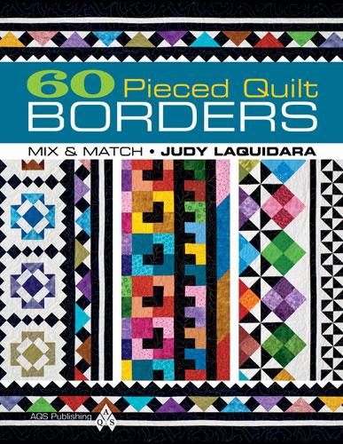 60 Pieced Quilt Borders / Judy Laquidara AQS