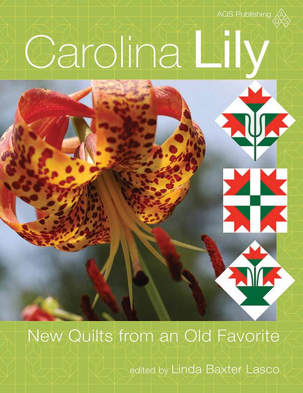 Carolina Lily - New Quilts from an Old Favorite