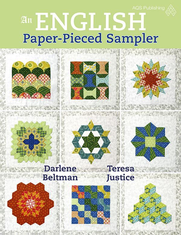 An English Paper Pieced Sampler by Darlene Beltman & Teresa Justice