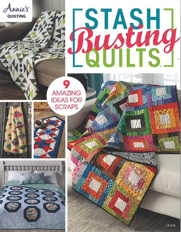 Stash Busting Quilts Annie's Quilting