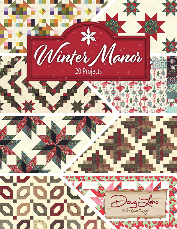 Winter Manor Book of 20 Quilting Projects by Doug Leko / Antler Quilt Designs
