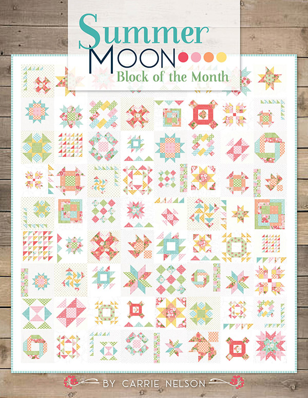 Summer Moon (Block of the Month 10 Month Program) - Carrie Nelson of Miss Rosie's Quilt Co. - It's Sew Emma