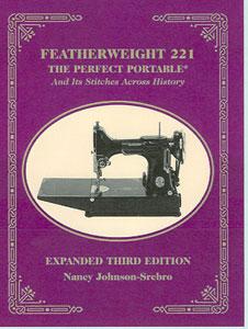 Featherweight 221 Perfect 3rd Edition by Nancy Johnson-Srebo