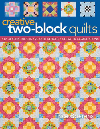 Creative Two Block Quilts