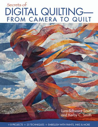 Secrets Of Digital Quilting by Lura Schwarz Smith and Kerby C. Smith