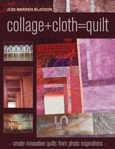 Collage+cloth= Quilt