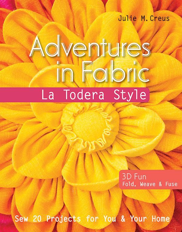 Adventures in Fabric / La Todera Style/Julie M. Creus/Stash
