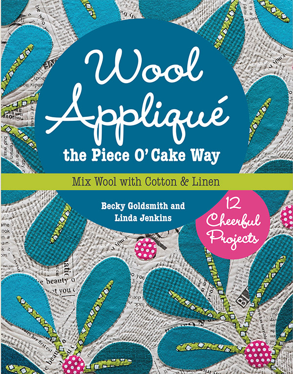 Wool Applique the Piece O' Cake Way 11109