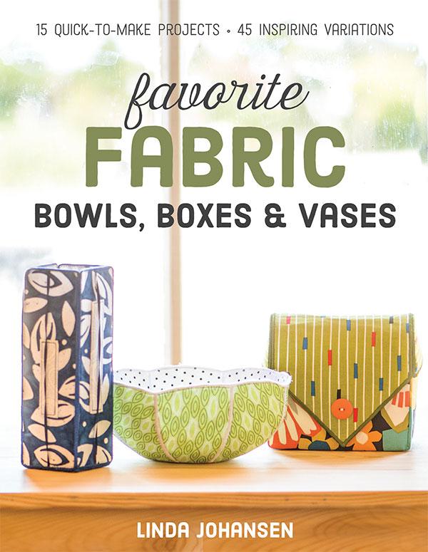 Favorite  Fabric Bowls Boxes & Vases