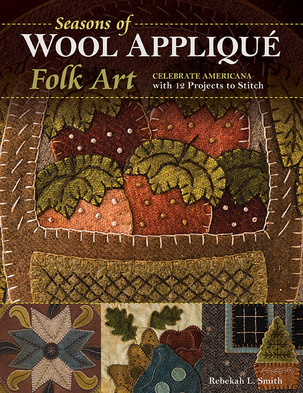 Seasons Of Wool Applique Folk A